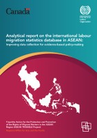 Analytical report on the international labour migration statistics database in ASEAN: Improving data collection for evidence-based policy-making