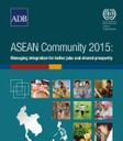ASEAN Community: Managing Integration for better jobs and shared prosperity