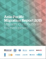 Asia-Pacific Migration Report 2015: Migrants' Contributions to Development