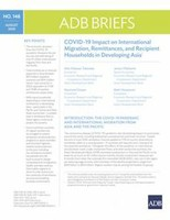 COVID-19 Impact on International Migration, Remittances, and Recipient Households in Develop-ing Asia