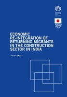 Economic re-integration of returning migrants in the construction sector in India