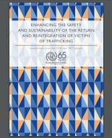 Enhancing the Safety and Sustainability of the Return and Reintegration of Victims of Trafficking