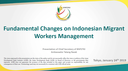 Fundamental Changes on Indonesian Migrant Workers Management