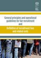 General principles and operational guidelines for fair recruitment and definition of recruitment fees and related costs
