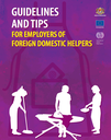 GUIDELINES AND TIPS FOR EMPLOYERS OF FOREIGN DOMESTIC HELPERS
