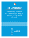 Handbook: Addressing violence and harassment against women in the world of work