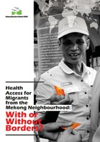 Health Access for Migrants from the Mekong neighbourhood: With or Without Borders?