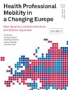 Health professional mobility in a changing Europe. New dynamics, mobile individuals and diverse responses
