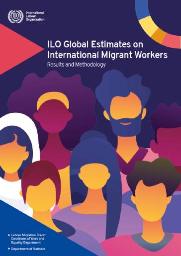 ILO Global Estimates on International Migrant Workers – Results and Methodology