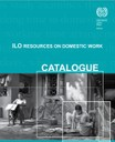 ILO Resources on Domestic Work: Catalogue