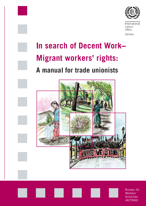 In search of decent work. Migrant workers' rights: A manual for trade unionists