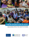 Labor Migration in Asia: Building effective institutions