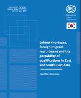 Labour shortages, foreign migrant recruitment and portability of qualifications in East and South East Asia