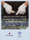 Migrant and child labor in Thailand's shrimp and other seafood supply chains: Labor conditions and the decision to study or work