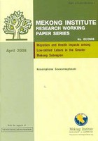 Migration and Health Impacts among Low-skilled Labors in the Greater Mekong Subregion: A Case Study