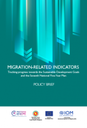 Migration-related Indicators: Tracking progress towards the Sustainable Development Goals and the Seventh National Five-Year Plan (Policy Brief)