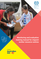 Monitoring and evaluation training manual for migrant worker resource centres