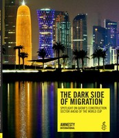 Qatar:The Dark Side of Migration - Spotlight on Qatar's Construction Sector Ahead of the World Cup