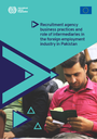 Recruitment agency business practices and role of intermediaries in the foreign employment industry in Pakistan