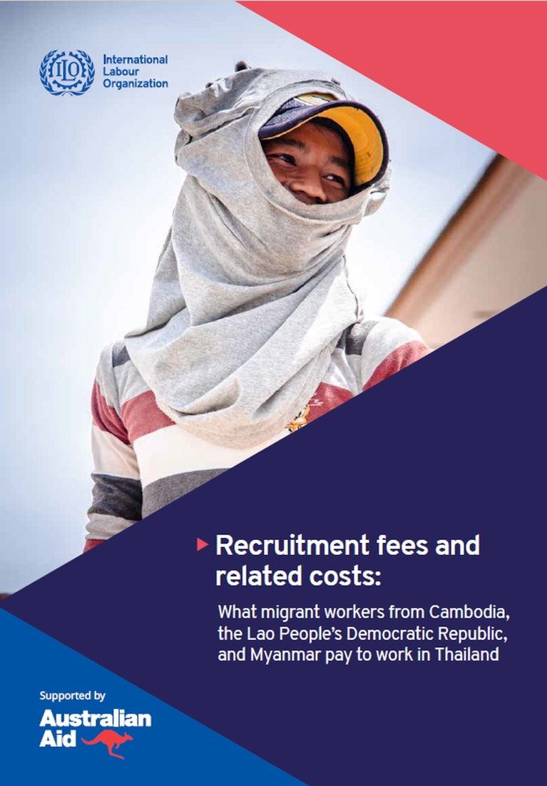 Recruitment fees and related costs: What migrant workers from Cambodia, the Lao People's Democratic Republic, and Myanmar pay to work in Thailand