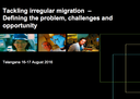 Tackling irregular migration – Defining the problem, challenges and opportunity