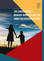 Sri Lankan Female Migrant Workers and the Family Background Report