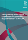 Strengthening Post-arrival Orientation Programs for Migrant Workers in ASEAN