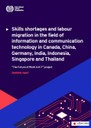 Synthesis report: Skills shortages and labour migration in the field of information and communication technology in Canada, China, Germany, India, Indonesia, Singapore and Thailand
