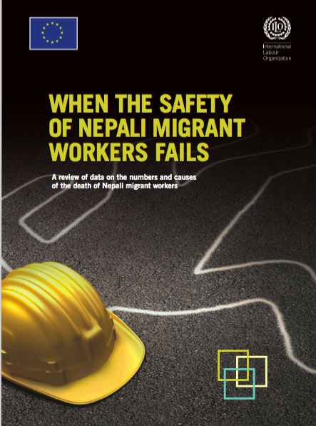 When the Safety of Nepali Migrant Workers Fails: A Review of Data on the Numbers and Causes of the Death of Nepali Migrant Workers