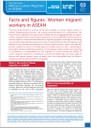 Women migrant workers in ASEAN policy brief: Facts and figures