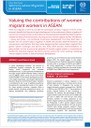Women migrant workers in ASEAN policy brief: Valuing the contributions