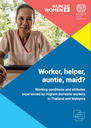 Worker, helper, auntie, maid? : Working conditions and attitudes experienced by migrant domestic workers in Thailand and Malaysia